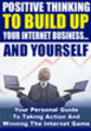 Thumbnail Positive Thinking To Build Up Your Internet Business And You